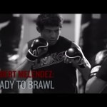 UFC 188: Gilbert Melendez – Ready to Brawl