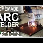 Making an ARC Welder – Part 1 of 2
