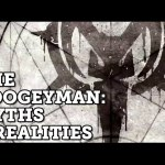 The Boogeyman: Myths & Realities!