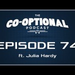 The Co-Optional Podcast Ep. 74 ft. Julia Hardy of BBC Radio 1 [strong language] – Apr 2, 2015