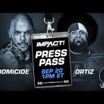 Homicide & Oritz   IMPACT Wrestling Press Pass Podcast   Sep 20, 2018