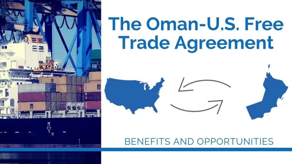 The Oman-U.S. Free Trade Agreement - Oman American Business Center (OABC)