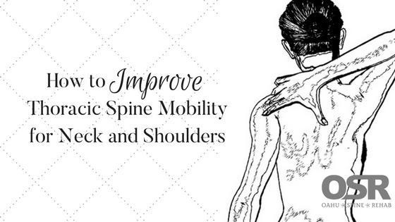 How to Improve Thoracic Spine Mobility for Neck and