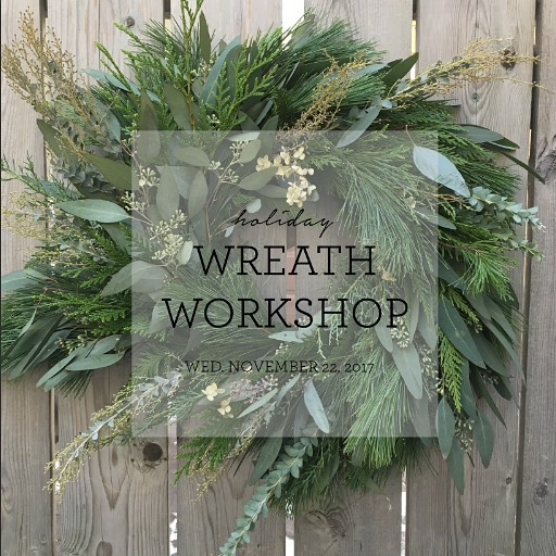 Wreath Workshop! Wednesday November 22nd 2017 We are excited tohellip