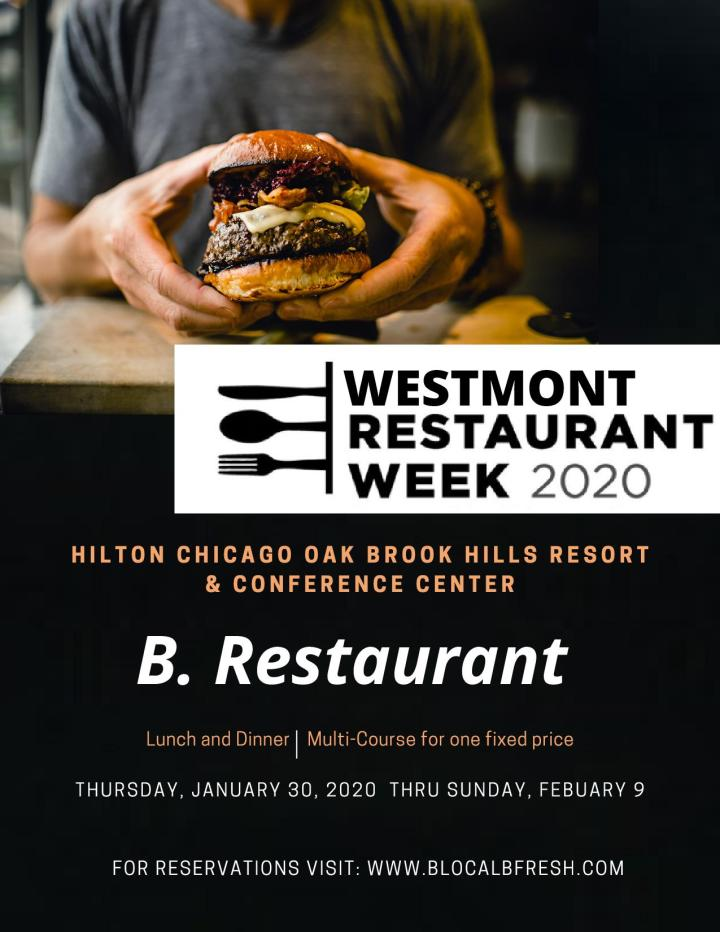 B Restaurant at Oak Brook Hills Resort participating in Westmont Illinois Restaurant Week.