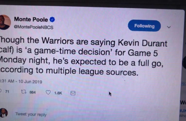 Kevin Durant To Play In Warriors At Raptors NBA Finals Game 5 Says Monte Poole