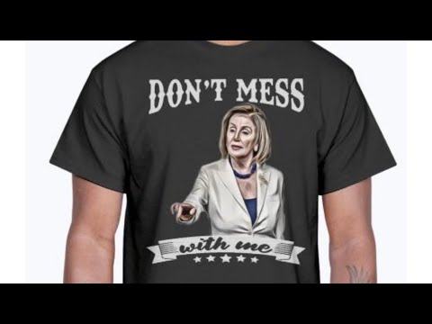 """Meghan McCain Is Wrong: Nancy Pelosi Isn't Selling """"Don't Mess With Me"""" T-Shirts, Others Are"""