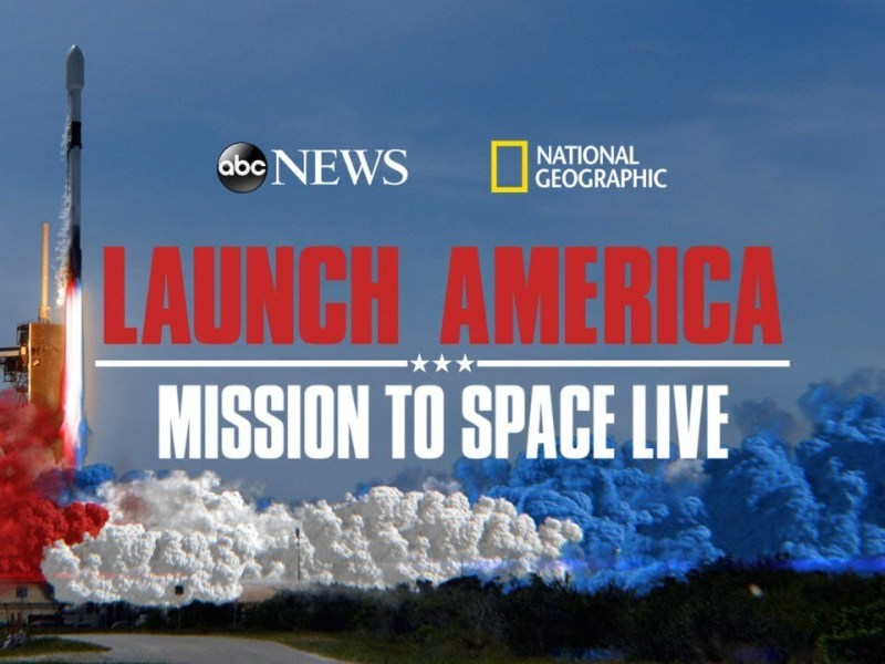 LAUNCH AMERICA: MISSION TO SPACE – Watch Live SpaceX Dragon Crew Launch From Kennedy Space Center