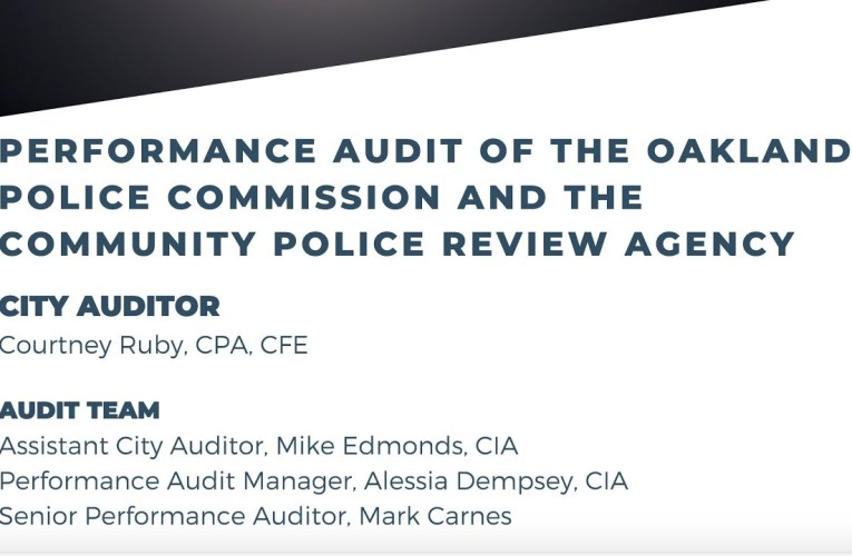 Oakland City Auditor Police Commission Audit, Ill-Timed During George Floyd Protest, Off-Base