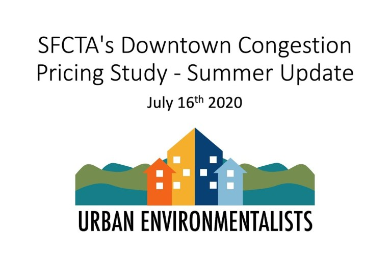 Urban Environmentalists And SF YIMBY Update On SFCTA Congestion Pricing