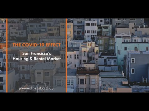 The COVID-19 Effect On San Francisco's Housing And Rental Market
