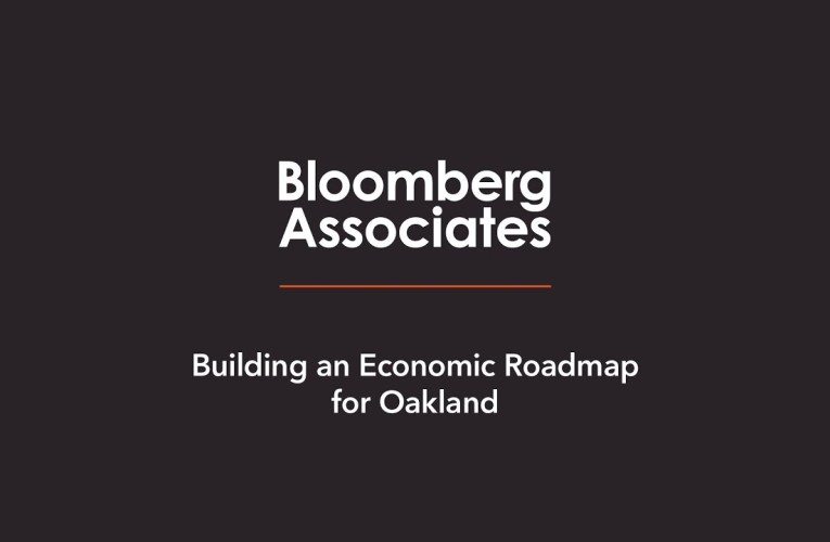 Bloomberg Associates Building an Economic Roadmap For Oakland, But…