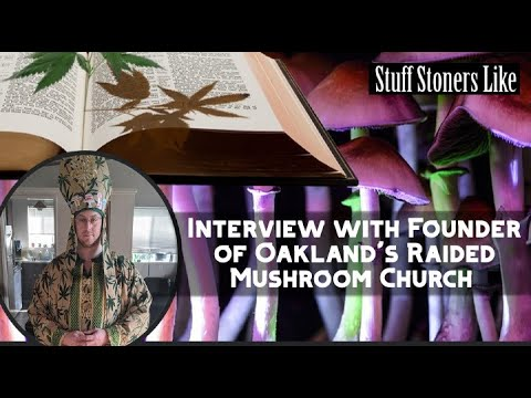 Interview with Founder of Oakland's Raided Mushroom Church, Dave Hodges