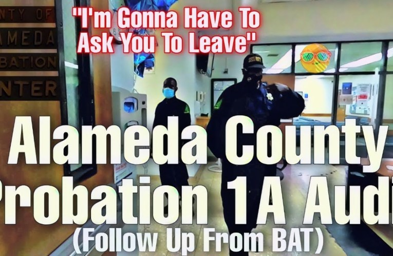 Alameda County Probation 1A Audit (Follow Up From BAT) – Oakland, California