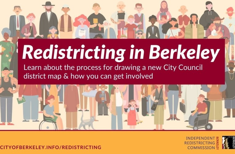 Redistricting in the City of Berkeley: learn about the process and how to get involved