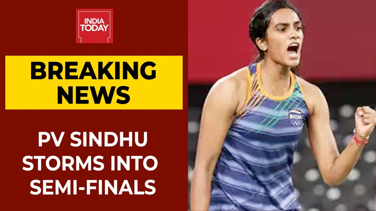 Tokyo Olympics 2020: Pv Sindhu Storms Into Semi Finals; Assures Medal In Olympics | Breaking News
