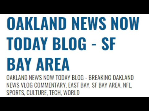 What Is Oakland News Now?