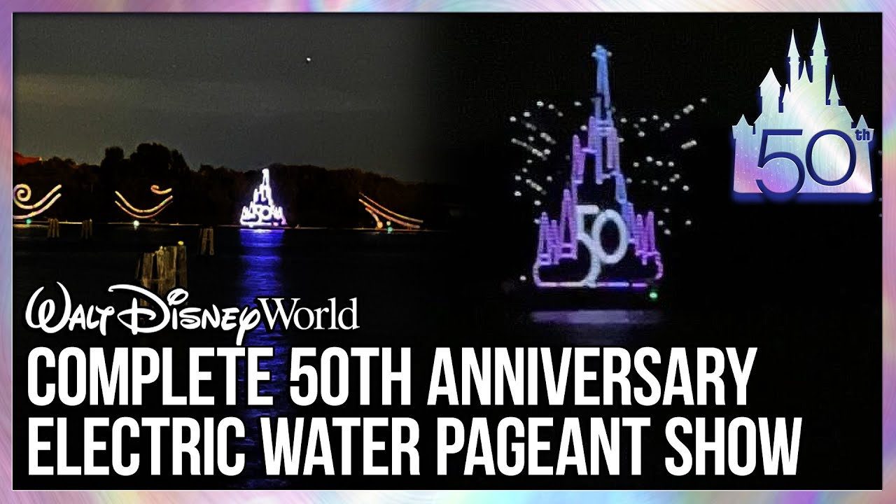 Complete Walt Disney World 50th Anniversary Electric Water Pageant Show - Blog