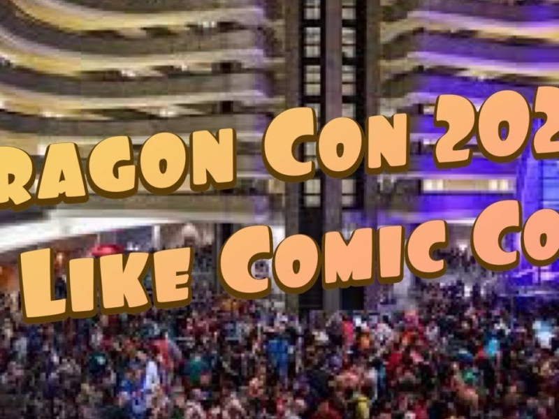 Dragon Con 2021 More Like Atlanta Comic Con And Hollywood Than Ever Before – Blame The Pandemic