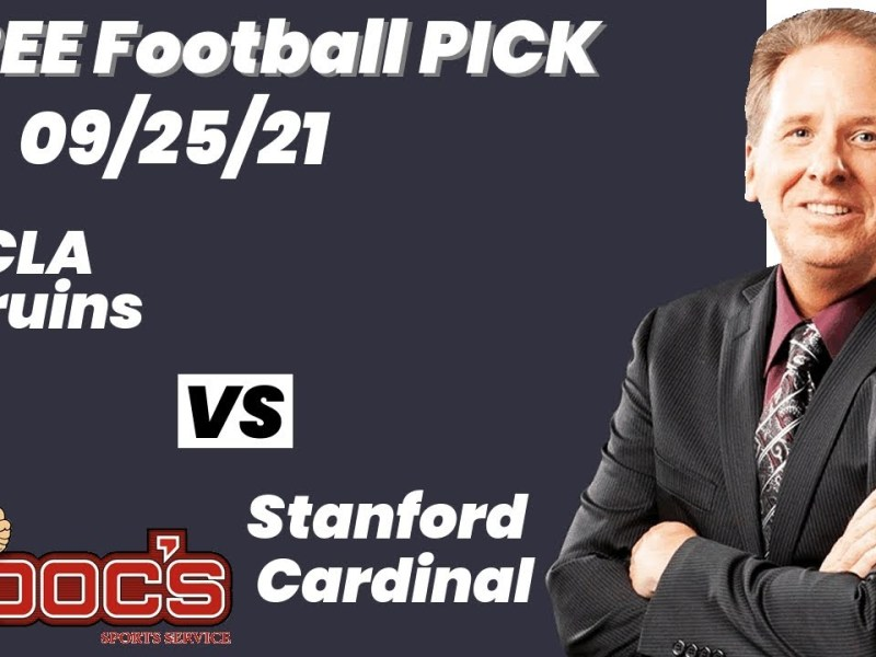 Free Football Pick UCLA Bruins vs Stanford Cardinal Prediction, 9/25/2021 College Football Best Bet