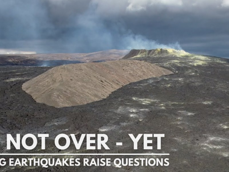Iceland Volcano Update – Strong Earthquakes Raise Questions