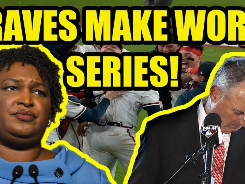 Atlanta gets REVENGE on Stacey Abrams and MLB after LOSING All Star Game by making the World Series!