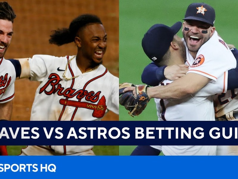 Braves vs Astros World Series Betting Preview [Game 1, Pick to Win, & MVP]   CBS Sports HQ