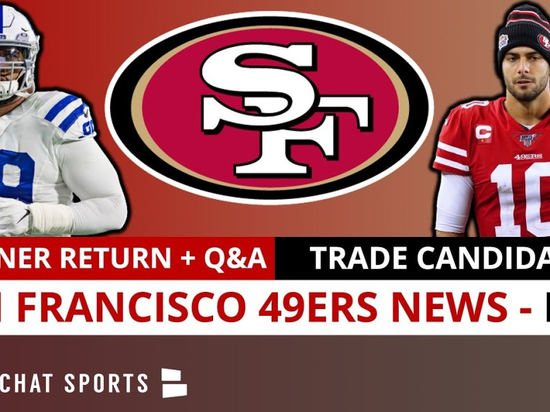 San Francisco 49ers News & Rumors On DeForest Buckner, 49ers Injury Report, Trade Candidates | Q&A
