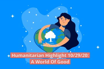 Humanitarian Highlight, A World of Good