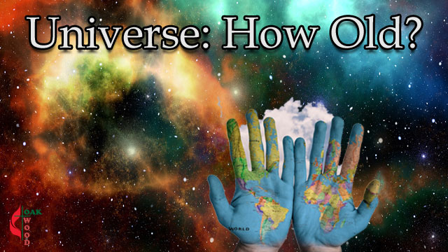Age of the Universe, How Old, Biblical Perspective | Oakwood United Methodist Church, Lubbock Texas