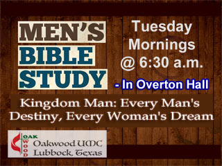 Mens Tuesday Morning Bible Study, Kingdom Man, Oakwood UMC Lubbock Texas