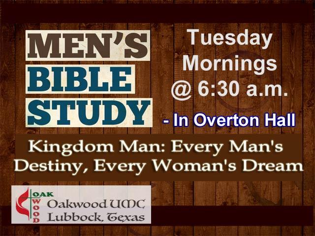 Mens Tuesday Morning Bible Study, Kingdom Man, Oakwood United Methodist Church, Lubbock Texas