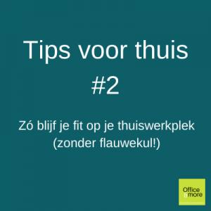 Thuis werken en fit blijven tip 2