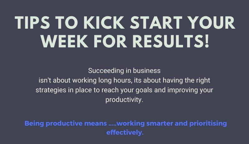 Tips to Kick Start your week