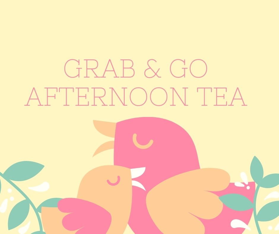 *Grab & Go* Mother's Day Afternoon Tea