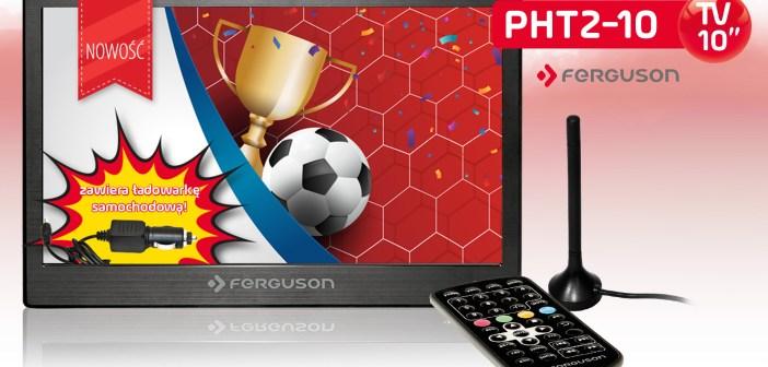 NOWOŚĆ | Ferguson PHT2-10 – Nieduży, poręczny telewizor przenośny z tunerem DVB-T/T2 idealny na wakacyjne wypady