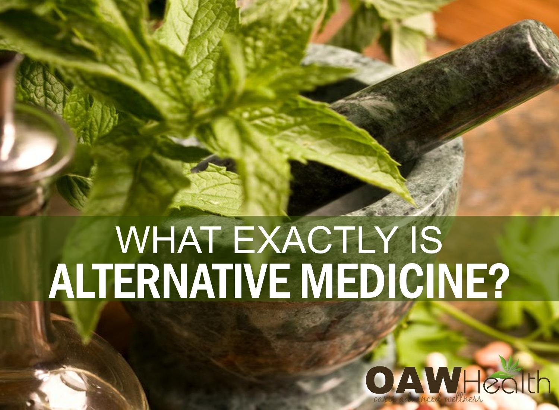 What Exactly is Alternative Medicine?