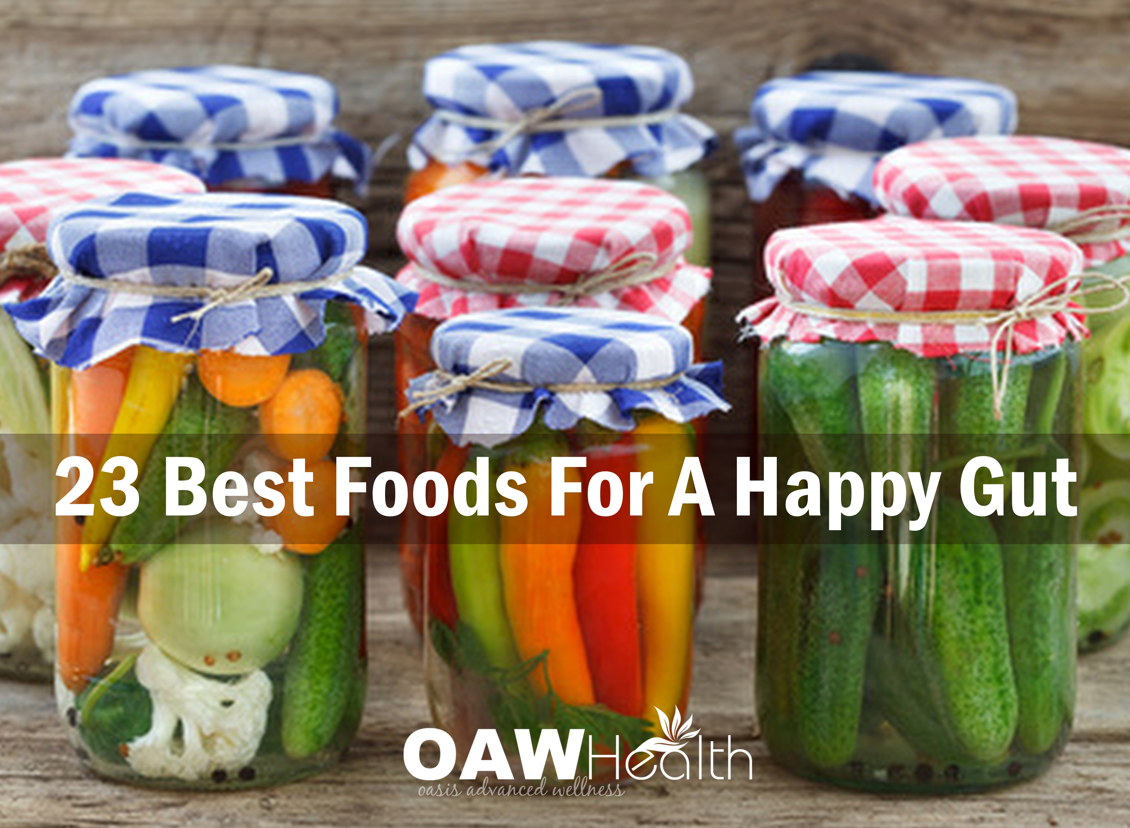 23 Best Foods For A Happy Gut
