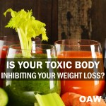 Is Your Toxic Body Inhibiting Your Weight Loss?