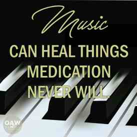 quote - music can heal things medication never will