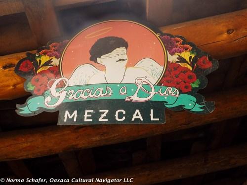 Thank God for Mezcal. I believe it. So do Zapotecs. A great medicinal.
