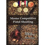 """Master Competitive Pistol Shooting"" - by Skanaker"