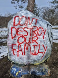 Painted boulder Don't Destroy Our Family