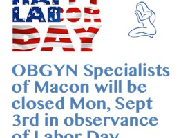 OBGYN Specialists of Macon Labor Day hours