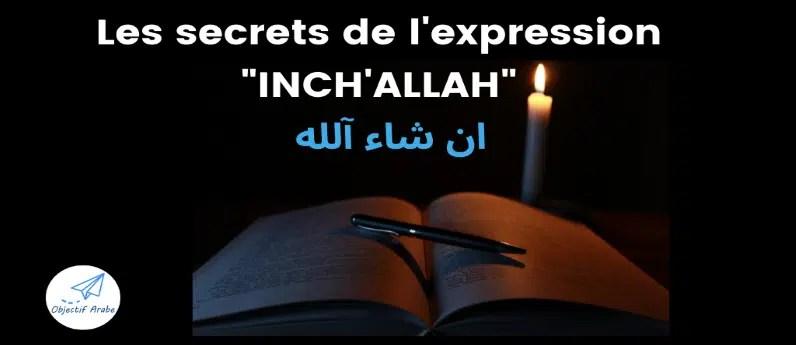 Les secrets de l'expression inchallah