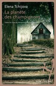 La Planète des champignons_Elena Tchijova rentrée littéraire