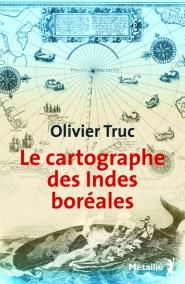 le cartographe des indes boréales olivier turc