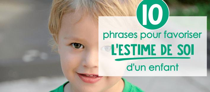 10 phrases pour booster l'estime de soi de son enfant