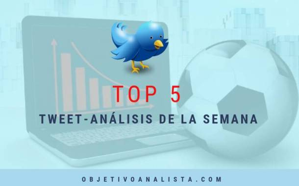 TOP 5: TWEET-ANÁLISIS DE LA SEMANA || 30-07-2017