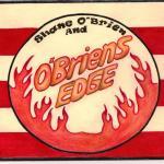 """""""Shane O'Brien and O'Briens Edge"""""""